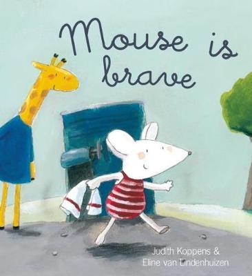 Mouse Is Brave (Hardback)