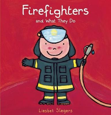Firefighters and What They Do (Hardback)