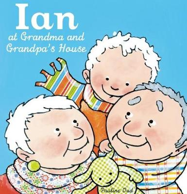Ian at Grandma and Grandpa's House (Hardback)