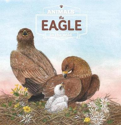 The Eagle. Animals in the Wild - Animals in the Wild (Hardback)