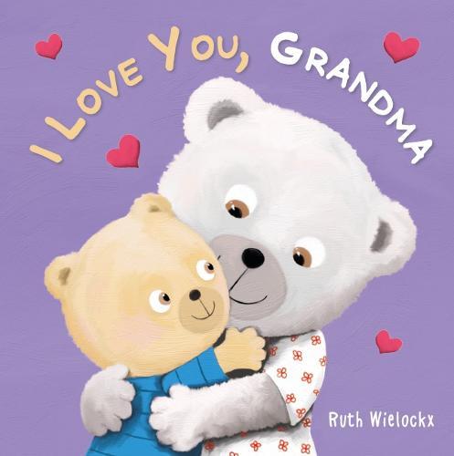 I Love You, Grandma (Board book)