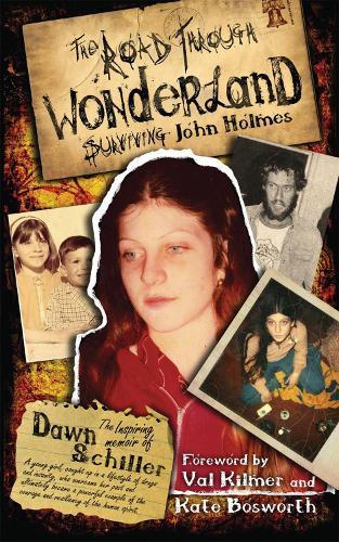 The Road Through Wonderland: Surviving John Holmes (Paperback)