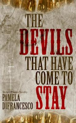The Devils That Have Come To Stay (Paperback)