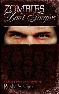 Zombies Don't Forgive, Book 2 (Paperback)
