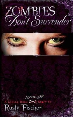 Zombies Don't Surrender - Living Dead Love Story 3 (Paperback)
