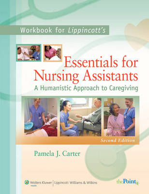Workbook to Accompany Lippincott's Essentials for Nursing Assistants: A Humanistic Approach to Caregiving (Paperback)