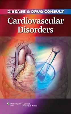 Disease & Drug Consult: Cardiovascular Disorders (Paperback)