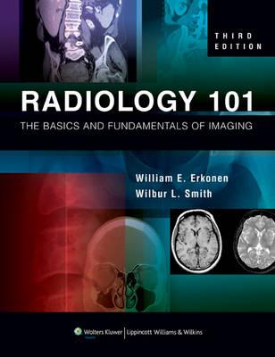 Radiology 101: The Basics and Fundamentals of Imaging (Paperback)