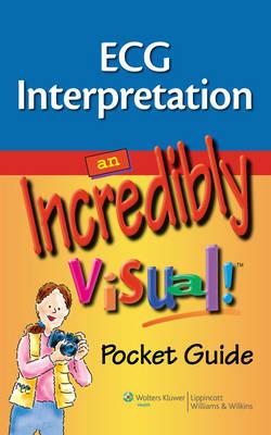 ECG Interpretation: An Incredibly Visual! Pocket Guide - Incredibly Easy! Series (R) (Paperback)