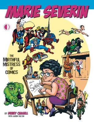 Marie Severin: The Mirthful Mistress of Comics (Paperback)