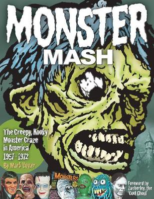 Monster Mash: The Creepy, Kooky Monster Craze In America 1957-1972 (Hardback)