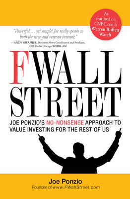 F Wall Street: Joe Ponzio's No-Nonsense Approach to Value Investing for the Rest of Us (Paperback)