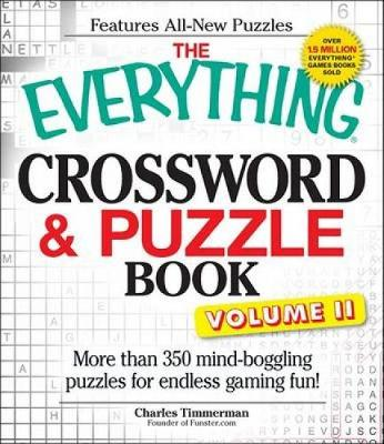 The Everything Crossword and Puzzle Book Volume II: More than 350 mind-boggling puzzles for endless gaming fun! - Everything (R) (Paperback)
