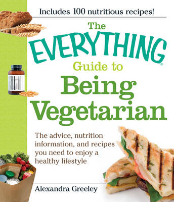 "The ""Everything"" Guide to Being Vegetarian - Everything (Paperback)"