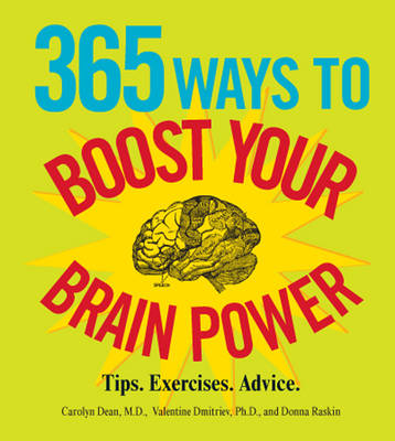 365 Ways to Boost Your Brain Power: Tips, Exercise, Advice (Paperback)