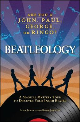Beatleology: A Magical Mystery Tour to Discover Your Inner Beatle (Paperback)