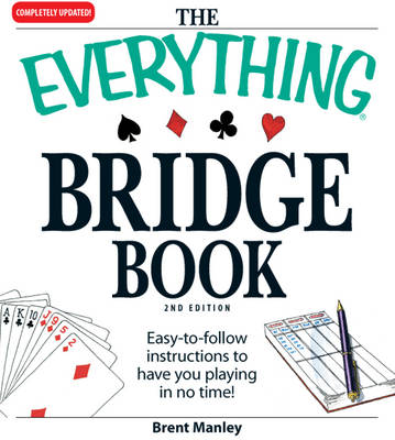 The Everything Bridge Book: All You Need to Learn This Fun and Fast-paced Card Game! (Paperback)