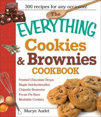 """The """"Everything"""" Cookies and Brownies Cookbook (Paperback)"""