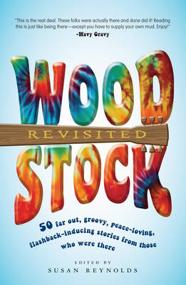 Woodstock Revisited: 50 Stories from Those Who Were There (Paperback)