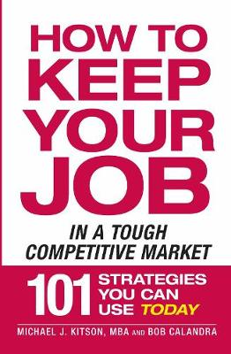 How to Keep Your Job in a Tough Competitive Market (Paperback)