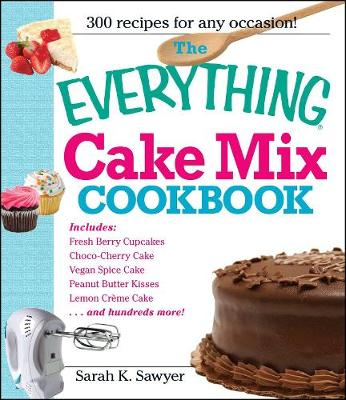 The Everything Cake Mix Cookbook - Everything (R) (Paperback)