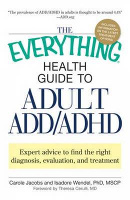 """The """"Everything"""" Health Guide to Adult ADD/ADHD: Expert Advice to Find the Right Diagnosis, Evaluation and Treatment - Everything (Paperback)"""