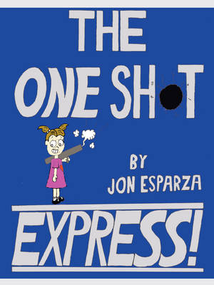 The One Shot Express (Paperback)