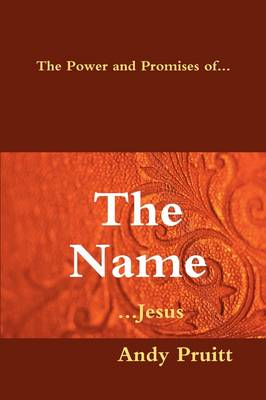 The Power and Promises Of... the Name ...Jesus (Hardback)