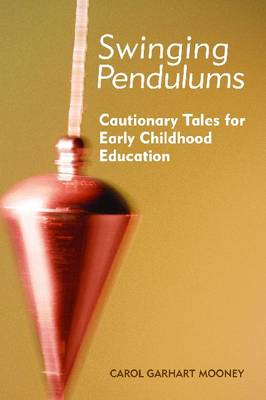 Swinging Pendulums: Cautionary Tales for Early Childhood Education (Paperback)