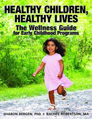 Healthy Children, Healthy Lives: The Wellness Guide for Early Childhood Progams (Paperback)