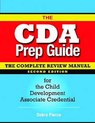 The CDA Prep Guide: The Complete Review Manual for the Child Development Associate Credential (Paperback)