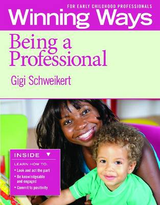 Being a Professional: Winning Ways for Early Childhood Professionals (Paperback)