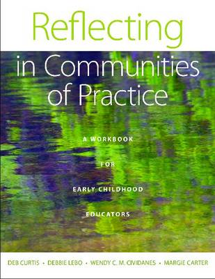 Reflecting in Communities of Practice: A Workbook for Early Childhood Educators (Paperback)