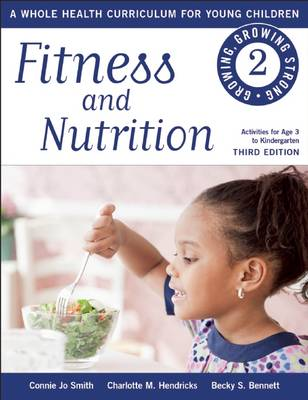 Fitness and Nutrition: A Whole Health Curriculum for Young Children - Growing, Growing Strong (Paperback)