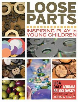 Loose Parts: Inspiring Play in Young Children (Paperback)