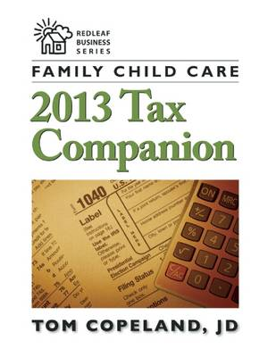 Family Child Care 2013 Tax Companion - Redleaf Business Series (Paperback)