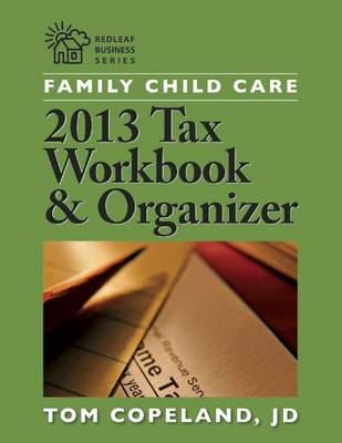Family Child Care 2013 Tax Workbook and Organizer - Redleaf Business Series (Paperback)