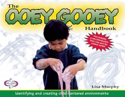 The Ooey Gooey (R) Handbook: Identifying and Creating Child-Centered Environments (Paperback)