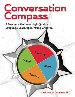 Conversation Compass: A Teacher's Guide to High-Quality Language Learning in Young Children (Paperback)