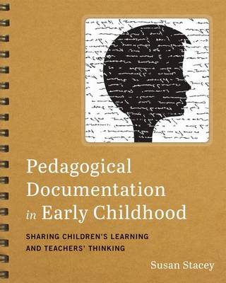 Pedagogical Documentation in Early Childhood: Sharing Children's Learning and Teachers' Thinking (Paperback)
