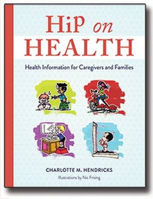 Hip on Health: Health Information for Caregivers and Families (Paperback)