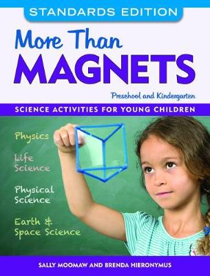 More than Magnets, Standards Edition: Science Activities for Preschool and Kindergarten (Paperback)