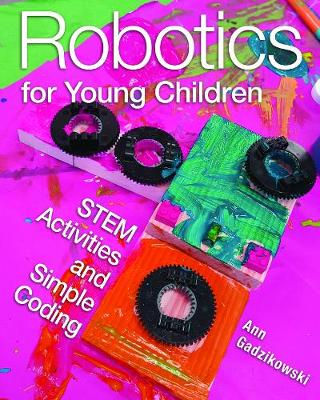 Robotics for Young Children: STEM Activities and Simple Coding (Paperback)