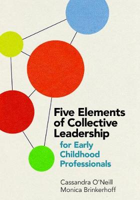 Five Elements of Collective Leadership for Early Childhood Professionals (Paperback)