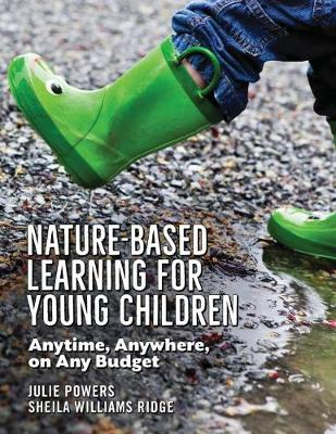 Nature-Based Learning for Young Children: Anytime, Anywhere, on Any Budget (Paperback)