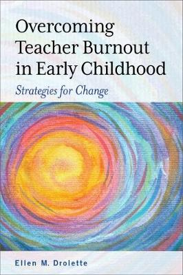 Overcoming Teacher Burnout in Early Childhood: Strategies for Change (Paperback)