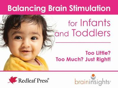 Balancing Brain Stimulation for Infants and Toddlers: Too Little? Too Much? Just Right! (Paperback)