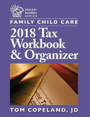 Family Child Care 2018 Tax Workbook & Organizer (Paperback)