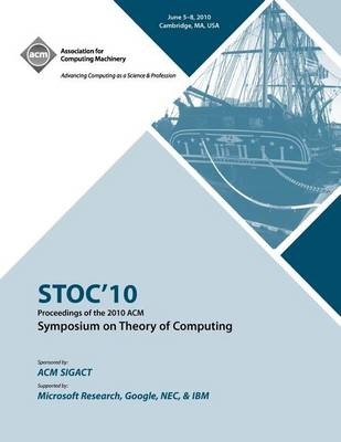 Stoc '10 Proceedings of the 2010 ACM International Symposium on Theory of Computing (Paperback)