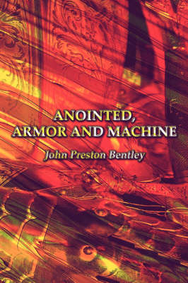 Anointed, Armor and Machine (Paperback)